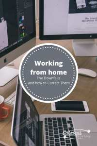 Working from home downfalls and how to correct them