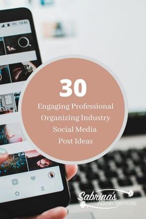 30 engaging Professional Organizing industry social media post ideas