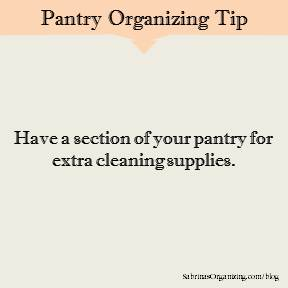 Have a section of your pantry for extra cleaning supplies.