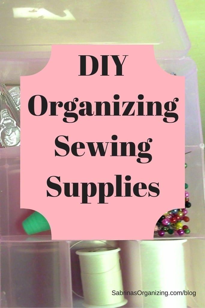 DIY Organizing Sewing Supplies