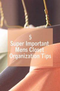 5 Super Important Mens Closet Organization Tips