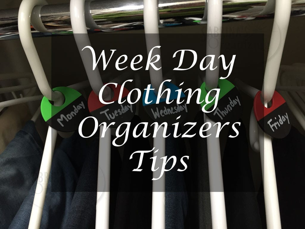 Week Day Clothing Organizers Tips  Sabrinas Organizing