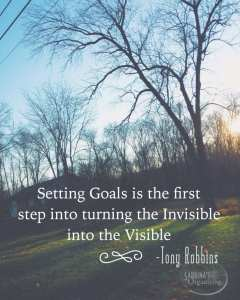 Setting goals is the first step into turning the invisible into the visible Tony Robbins