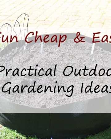 Fun cheap and easy practical outdoor gardening ideas