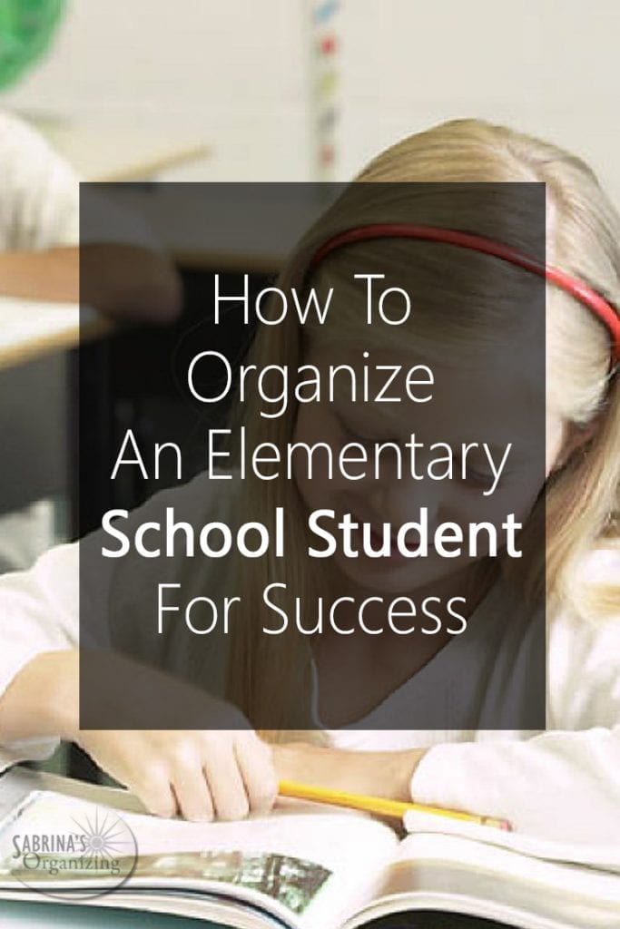 How To Organize An Elementary School Student For Success Sabrinas Organizing