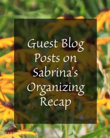 Guest Blog Posts on Sabrina's Organizing Recap