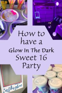 How to have a Glow In The Dark Sweet 16 Party