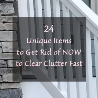 24 Unique Items to Get Rid of NOW to Clear Clutter Fast