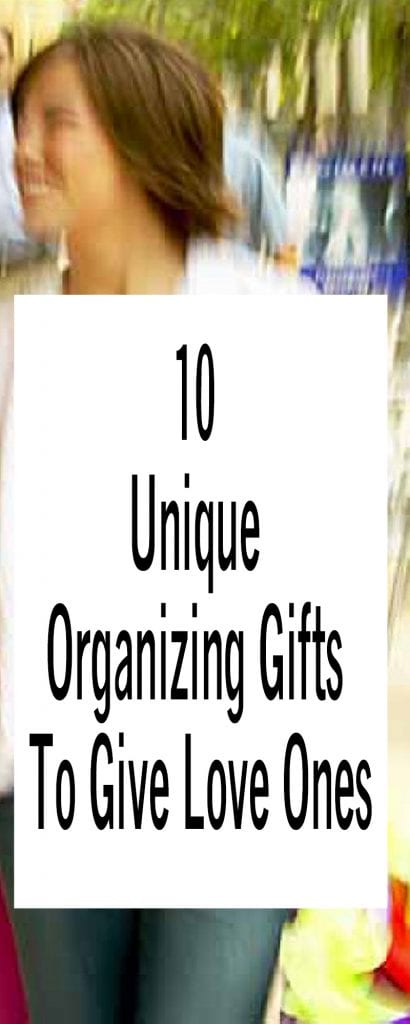 10 Unique Organizing Gifts To Give Love Ones