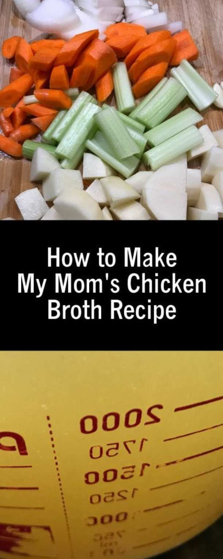 How to Make My Mom's Chicken Broth Recipe