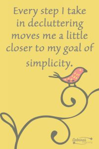 Every step I take in decluttering moves me a little closer to my goal of simplicity.