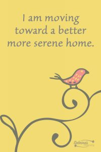 I am moving toward a better more serene home.