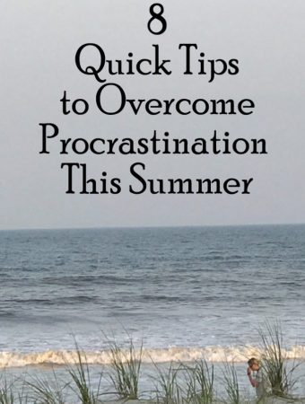 8 Quick Tips to Overcome Procrastination This Summer