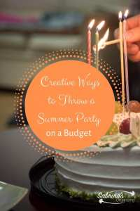 Creative Ways to Throw a Summer Party on a Budget
