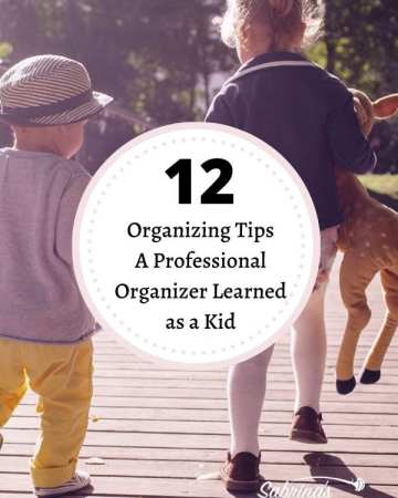 12 Organizing Tips A Professional Organizer Learned as a Kid