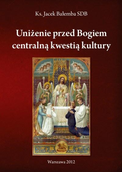 Uniżenie przed Bogiem centralną kwestią kultury