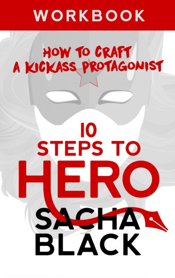 10 Steps To Hero: How To Craft A Kickass Protagonist Workbook