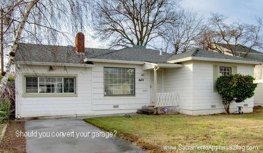 Should you convert your garage? Sacramento Appraisal Blog