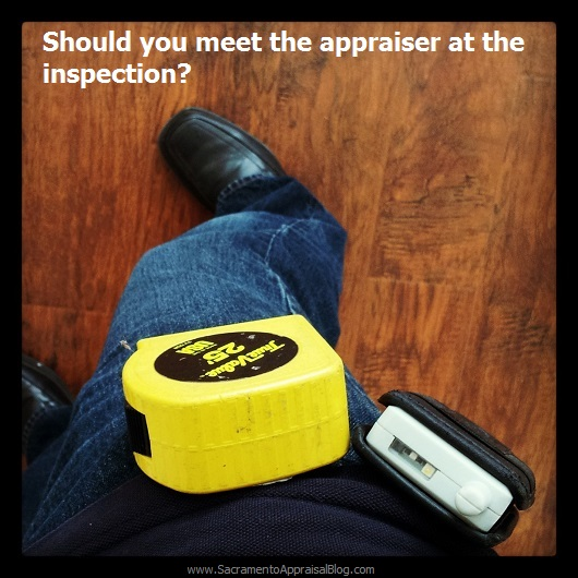 meet the appraiser at an inspection - Sacramento Appraisal Blog