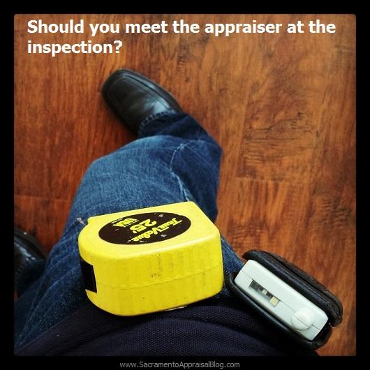 meet the appraiser at an inspection - Sacramento Appraisal Blog