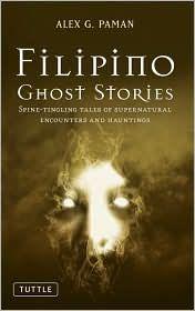 809640851 - Filipino Ghost Stories by Sacramento Resident Alex G. Paman