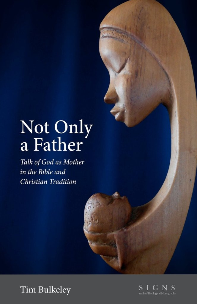 Not only a father, gender and the Bible, Dr Tim Bulkeley | Sacraparental.com