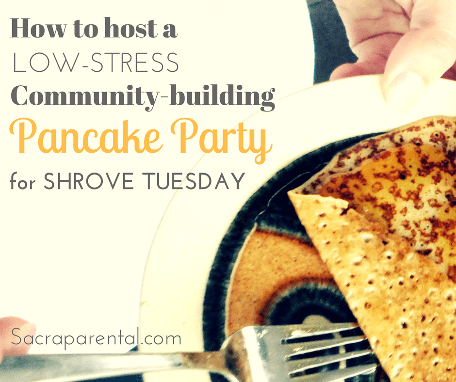 How to host a low-stress, community-building Shrove Tuesday pancake party