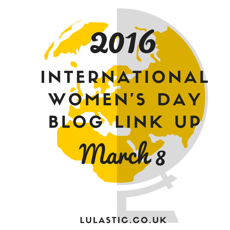 International Women's Day awesome blog link up :)