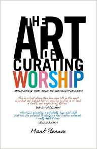 the art of curating worship mark pierson