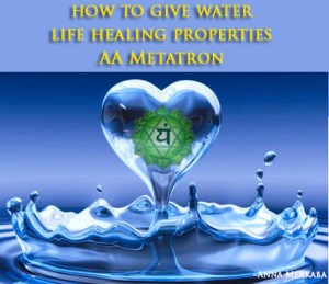 AA METATRON: HOW TO MAKE ENERGIZED WATER: Hold the glass in your hands.. and repeat the following world without prejudice and judgment but with love and understanding and so it is. It is so.. I ___________________ by the powers that be, am invoking the powers of the divine energies and frequencies that are delivered through my crown chakra and flowing through my body into my hands and into this cup of water that I am presently holding before me. I invoke the power of AA Metatron.. I invoke the power of THE SOURCE of the DIVINE of ALL THAT IS.. of ME.. and instruct the water to enter my body and enter each cell within the body and remove any and all foreign objects that are binding to my cell walls and help the body expel these foreign objects and bring them out of my body in the physical realm..