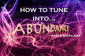 Abundance Guide Part II -AA METATRON – 5D THINKING – INTENTION vs. EXPECTATION – UTILIZING THE LAW OF ABUNDANCE