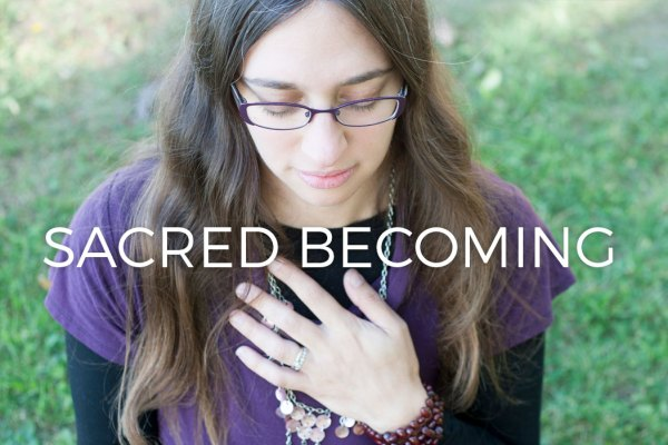 Xandra O'Neill: Sacred Becoming