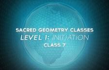 Sacred Geometry Classes Level 1 Class 7