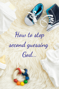 how to stop second guessing God