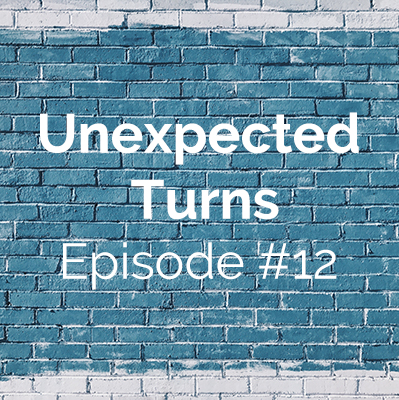 Unexpected Turns #12: Laura's Story