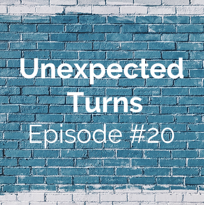 Unexpected Turns #20: Sarah's Story