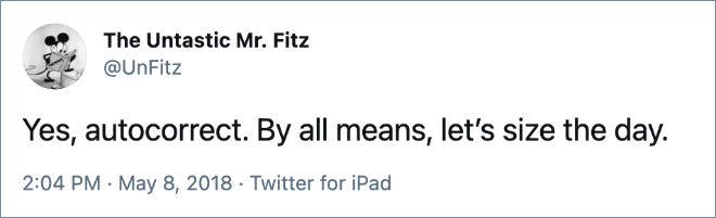 Yes, autocorrect. By all means, let's size the day.