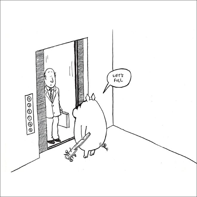 Selfish pig.