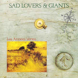 Les Anées Vertes, Sad Lovers & Giants