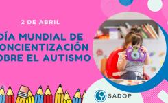 """2 de abril: """"Día Mundial de concientización sobre las personas de Espectro Autista"""""""