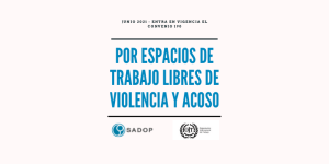 Lee más sobre el artículo Convenio 190: hacia un mundo del trabajo libre de violencias