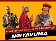 Prince Benza Ngiyavuma ft Master KG & Misstwaggy Mp3 Download Safakaza