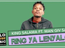 King Salama Ring Ya Lenyalo Man Giv SA Mp3 Download SAFakaza