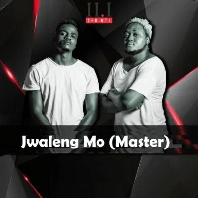 2Point1 Jwaleng Mo Master ft Deekay Mp3 Download Safakaza