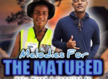 Bramoss & Djay Tazino Melodies For The Matured Vol. 1 Mix Mp3 Download Safakaza