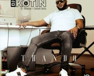 DJ Kotin Thando ft Sneziey & Costah Doll Mp3 Download Safakaza