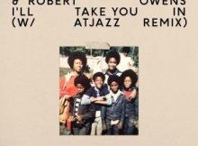 Fred Everything & Robert Owens I'll Take You In Atjazz Remix Mp3 Download Safakaza