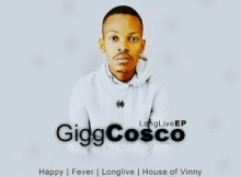 Gigg Cosco Long Live EP Zip File Download