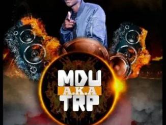 MDU a.k.a TRP & Bongza 647 Mp3 Download Safakaza