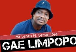 Mr Lenzo Gae Limpopo Original ft Lerato Dee Mp3 Download Safakaza